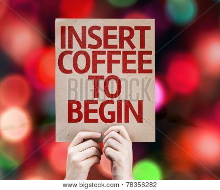 Insert Coffee To Begin card with colorful background with defocused lights