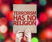 picture of isis  - Terrorism Has No Religion card with colorful background with defocused lights - JPG