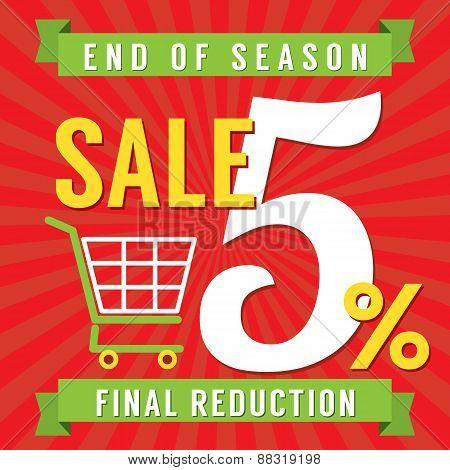 5 Percent End Of Season Sale.