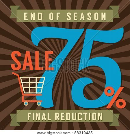 75 Percent End Of Season Sale.