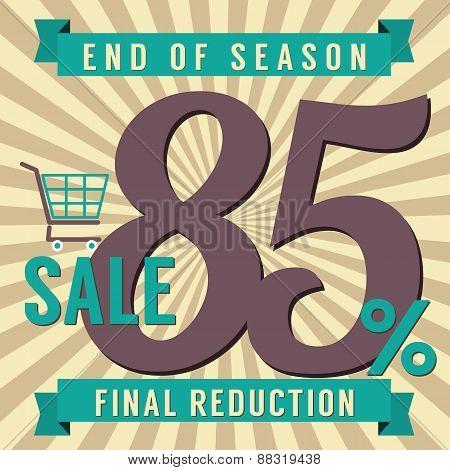 85 Percent End Of Season Sale.