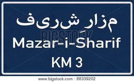 Mazar I Sharif Afghanistan Highway Road Sign