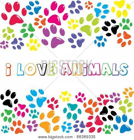 I Love Animals Text With Colorful Paws Print