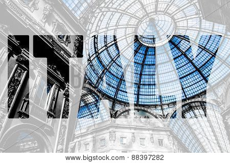 Word Italy Over Glass Dome Of Galleria Vittorio Emanuele Ii Shopping Gallery. Milan