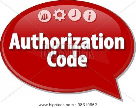 Speech bubble dialog illustration of business term saying Authorization Code