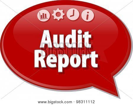 Speech bubble dialog illustration of business term saying Audit Report Finance