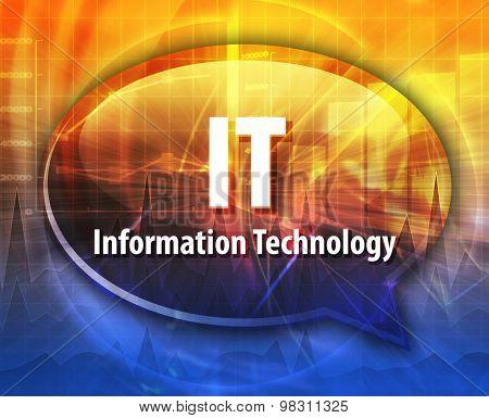 Speech bubble illustration of information technology acronym abbreviation term definition IT Information Technology