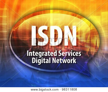Speech bubble illustration of information technology acronym abbreviation term definition ISDN Integrated Services Digital Network