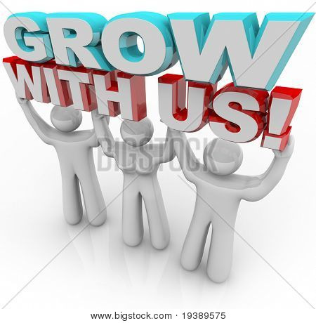 Three people - two men and one woman - hold 3d letters reading Grow With Us, representing the personal gain, education and growth that can result from joining an organization