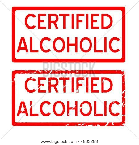 Certified Alcoholic Plain Or Grunge Rubber Stamp