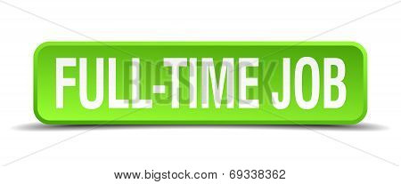 Full Time Job Green 3D Realistic Square Isolated Button