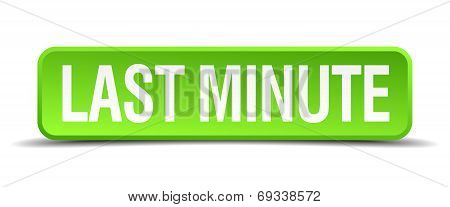 Last Minute Green 3D Realistic Square Isolated Button