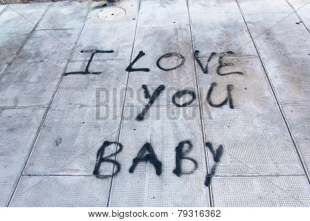 Graffiti On Sidewalk I Love You Baby