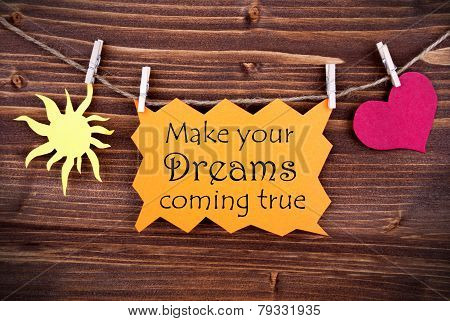Orange Label With Life Quote Make Your Dreams Coming True