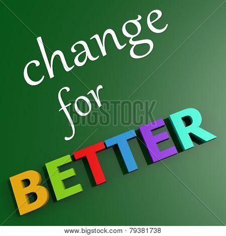 Change For Better