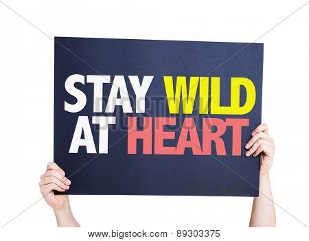 Stay Wild At Heart card isolated on white