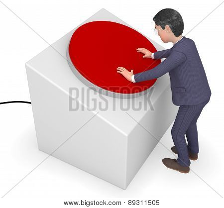Businessman Pushed Button Represents Press Professional And Trade