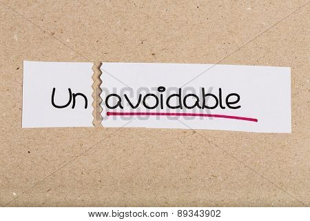 Sign With Word Unavoidable Turned Into Avoidable