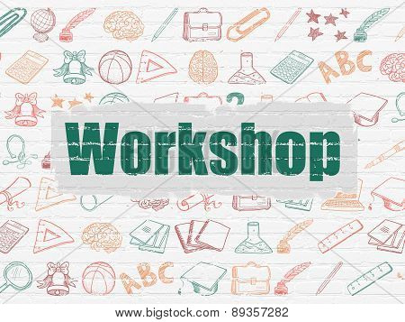 Education concept: Workshop on wall background