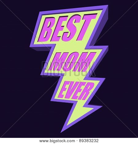 Best Mom Ever Lightning Bolt T-shirt Typography, Vector Illustration