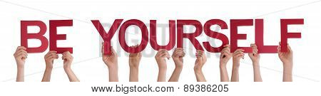 People Hands Hold Red Straight Word Be Yourself