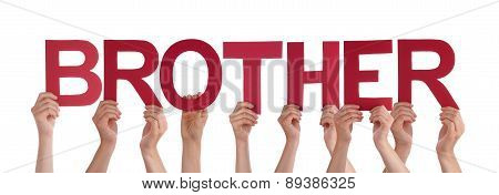 Many People Hands Hold Red Straight Word Brother