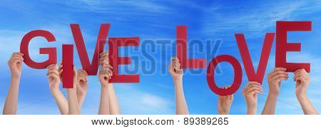 People Hands Holding Red Word Give Love Blue Sky