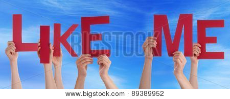 People Hands Holding Red Word Like Me Blue Sky