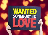 stock photo of lost love  - Wanted Somebody to Love card with heart bokeh background - JPG