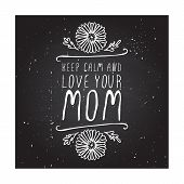 pic of calm  - Happy mothers day card with chamomile flowers and hand lettering element on chalkboard background - JPG