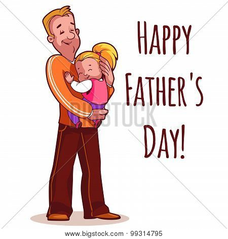 A Father Holding Daughter In His Arms. Element Cards For Father's Day. Vector Illustration On A Whit