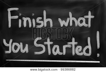 Finish What You Started Concept
