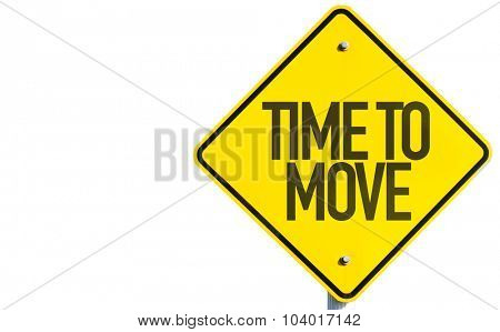 Time to Move sign isolated on white background