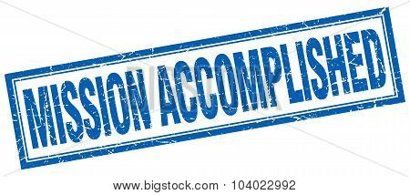 Mission Accomplished Blue Square Grunge Stamp On White
