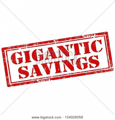 Gigantic Savings