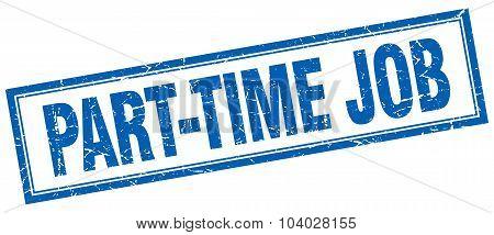 Part-time Job Blue Square Grunge Stamp On White