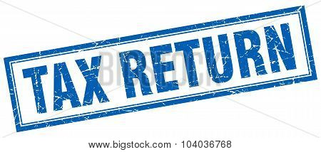 Tax Return Blue Square Grunge Stamp On White