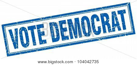 Vote Democrat Blue Square Grunge Stamp On White