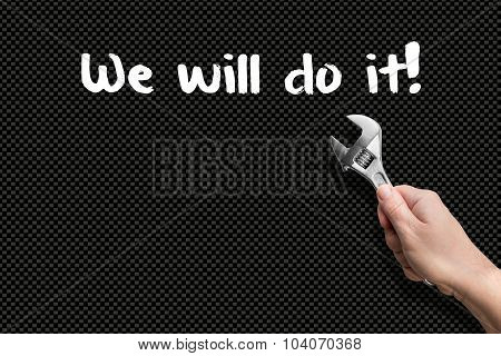 We Wil Do It! - Man Holding A Wrench