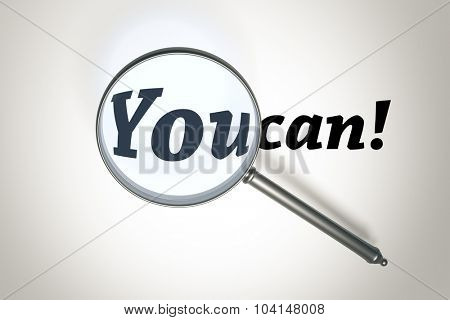 An image of a magnifying glass and the words you can