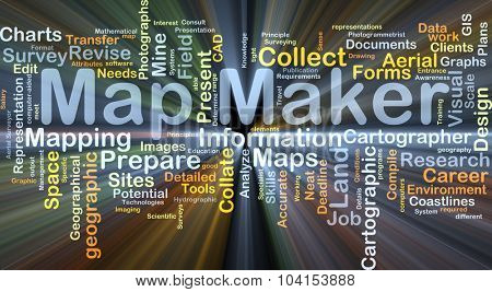 Background concept wordcloud illustration of map maker glowing light