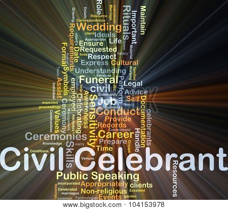 Background concept wordcloud illustration of civil celebrant glowing light