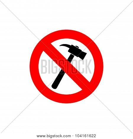 Stop Hammer. It Is Forbidden To Knock. Frozen Silhouette Construction Sledgehammer. Emblem Against C