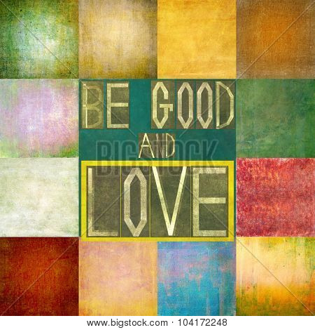 Be good and love