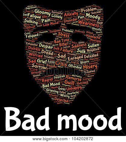 Bad Mood Means Irritable Unhappy And Depressed