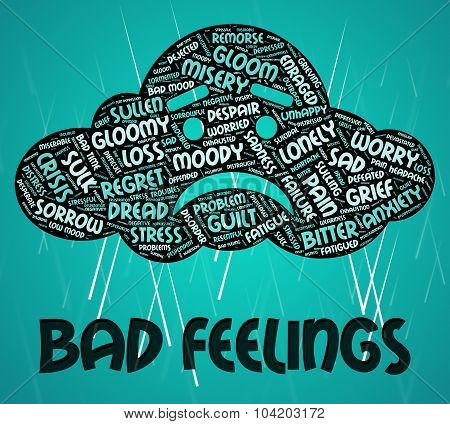 Bad Feelings Shows Ill Will And Adoration