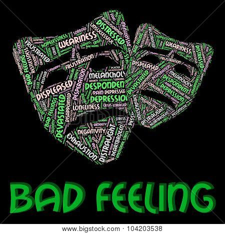 Bad Feeling Represents Ill Will And Animosity