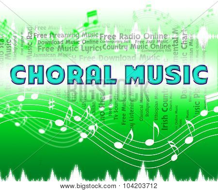 Choral Music Indicates Sound Tracks And Choir