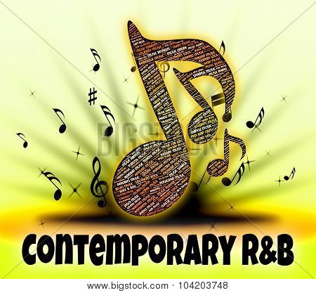 Contemporary R&b Represents Rhythm And Blues And Acoustic