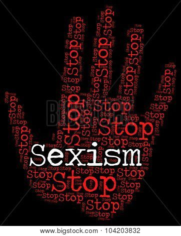 Stop Sexism Shows Sexual Discrimination And Caution